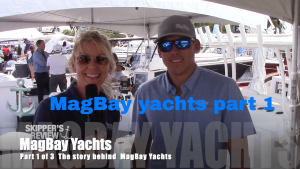 Mag Bay Yachts – Part 1 of 3